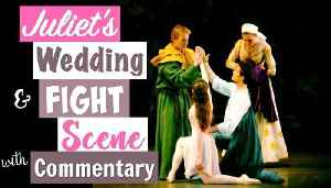 News video: Romeo & Juliet's Wedding & Fight Scene with Commentary | Kathryn Morgan