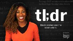 News video: TL;DR | Black women are the ideal American voters