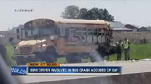 News video: Truck driver arrested for OWI after crash with school bus