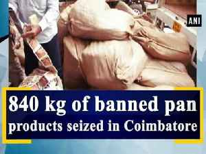 News video: 840 kg of banned pan products seized in Coimbatore