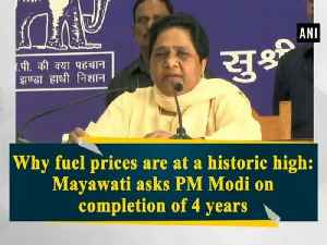 News video: Why fuel prices are at a historic high: Mayawati asks PM Modi on completion of 4 years