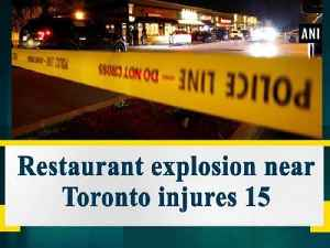 News video: Restaurant explosion near Toronto injures 15