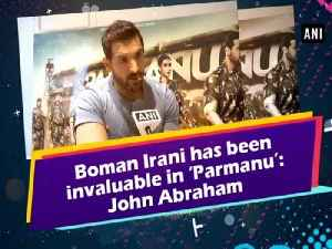 News video: Boman Irani has been invaluable in 'Parmanu': John Abraham