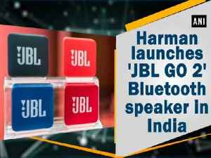 News video: Harman launches 'JBL GO 2' Bluetooth speaker in India