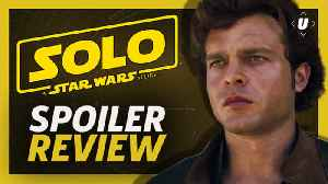 News video: Solo: A Star Wars Story Spoiler Talk & Best Easter Eggs!