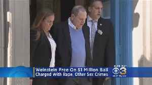 News video: Weinstein Free On Bail Charged With Rape, Other Sex Crimes