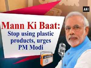 News video: Mann Ki Baat: Stop using plastic products, urges PM Modi