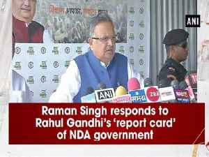 News video: Raman Singh responds to Rahul Gandhi's 'report card' of NDA government