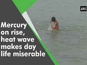 News video: Mercury on rise, heat wave makes day life miserable