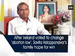 After Ireland voted to change 'abortion law', Savita Halappanavar's family hope for win