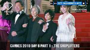 News video: Shoplifters at Cannes Film Festival 2018 Day 6 Part 1 | FashionTV | FTV