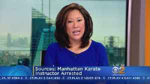 News video: Sources: Manhattan Karate Instructor Arrested On Sex Charges