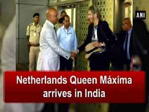 News video: Netherlands Queen Maxima arrives in India