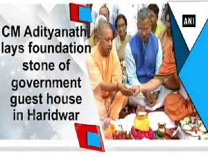 News video: CM Adityanath lays foundation stone of government guest house in Haridwar