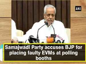Samajwadi Party accuses BJP for placing faulty EVMs at polling booths [Video]
