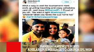 News video: Harbhajan's Wife Posts A Hilarious Message To CSK For IPL Win