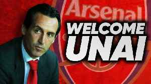 News video: Arsenal Officially Announce Unai Emery As New Manager! | Transfer Talk