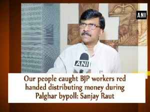Our people caught BJP workers red handed distributing money during Palghar bypoll: Sanjay Raut [Video]