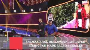 Salman Khan Rolls With Laughter Seeing Fan Made Race 3's Trailer