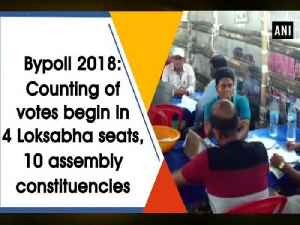 Bypoll 2018: Counting of votes begin in 4 Loksabha seats, 10 assembly constituencies