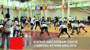 Amjyot And Satnam Coach Campers At BWB Asia 2018 [Video]