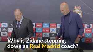 Zidane makes shock decision to leave Real Madrid as coach [Video]