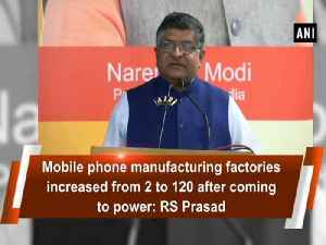 News video: Mobile phone manufacturing factories increased from 2 to 120 after coming to power: RS Prasad
