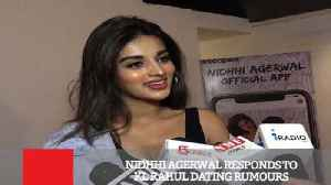 Nidhhi Agerwal Responds To Kl Rahul Dating Rumours [Video]