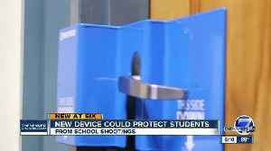 Colorado businessmen want to equip classrooms with barricade device to stop active shooters [Video]