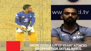 Dhoni Gives A Lot Of Heart Attacks To Opposition, Says Kl Rahul