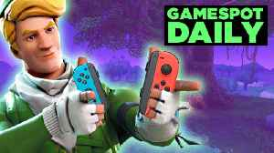 Fortnite For Nintendo Switch Is Very Likely Happening - GameSpot Daily