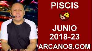 HOROSCOPO PISCIS-Semana 2018-23-Del 3 al 9 de junio de 2018-ARCANOS.COM [Video]