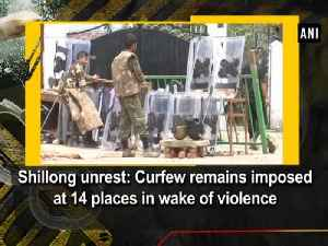 Shillong unrest: Curfew remains imposed at 14 places in wake of violence