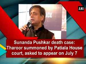 News video: Sunanda Pushkar death case: Tharoor summoned by Patiala House court, asked to appear on July 7