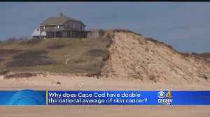 News video: Why Does Cape Cod Have Double National Average Of Skin Cancer?