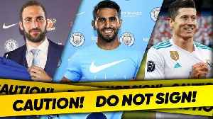 10 Players Your Club SHOULD NOT Sign! [Video]