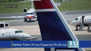 Plane Tickets Are About To Get More Expensive [Video]
