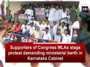 News video: Supporters of Congress MLAs stage protest demanding ministerial berth in Karnataka Cabinet