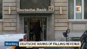 Deutsche Bank Warns of Falling Revenue