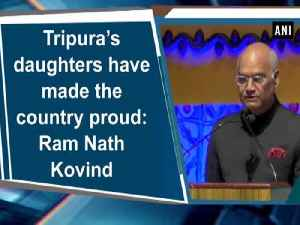 News video: Tripura's daughters have made the country proud: Ram Nath Kovind