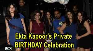 Ekta Kapoor's Private BIRTHDAY Celebration