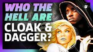 News video: Who The Hell Are Marvel's Cloak & Dagger?