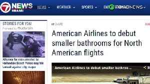News video: AA to have smaller restrooms for its North American flights