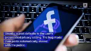 News video: Facebook Bug Made 14 Million Users' Private Posts Public