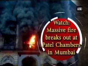 News video: Watch: Massive fire breaks out at Patel Chambers in Mumbai