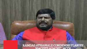 Ramdas Athawale Condemns Plan By Maoists Against Modi [Video]
