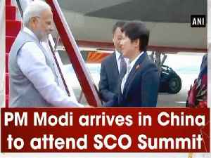 PM Modi arrives in China to attend SCO Summit