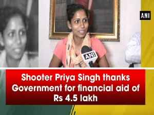 Shooter Priya Singh thanks Government for financial aid of Rs 4.5 lakh
