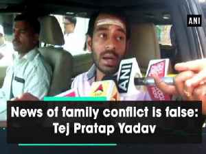 News video: News of family conflicts is false: Tej Pratap Yadav