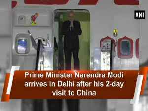Prime Minister Narendra Modi arrives in Delhi after his 2-day visit to Chin